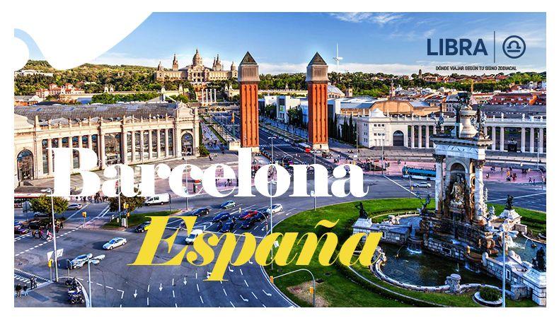 ¿Dónde viajar según tu signo zodiacal? Barcelona - Libra