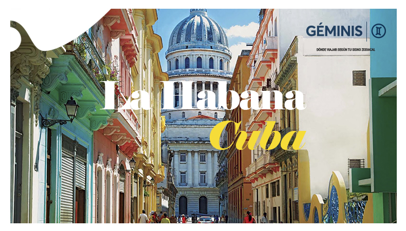 ¿Dónde viajar según tu signo zodiacal? - La Habana - Géminis