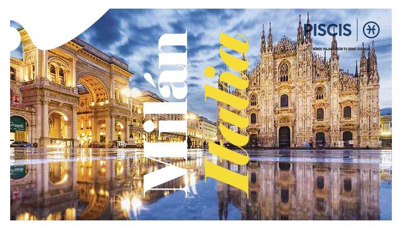 ¿Dónde viajar según tu signo zodiacal? Milán - Piscis