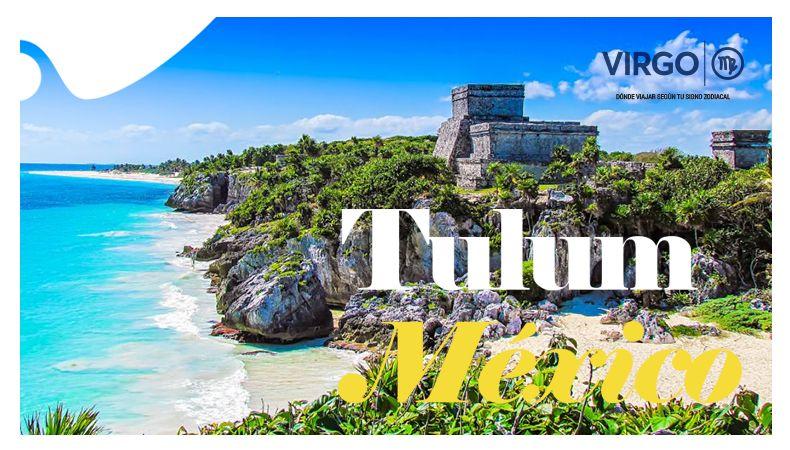 ¿Dónde viajar según tu signo zodiacal? Tulum - Virgo