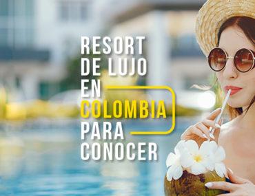 Resorts de lujo en Colombia - Alquiler de Autos en Colombia